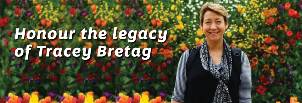 Honour the legacy of Tracey Bretag