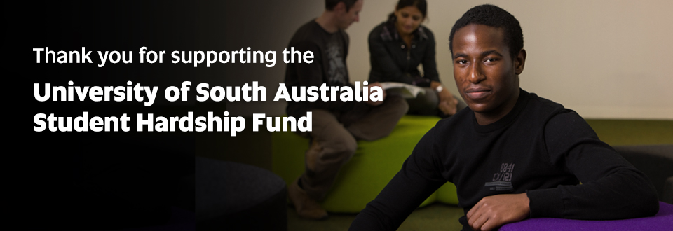 Thank you for supporting the University of South Australia Student Hardship Fund