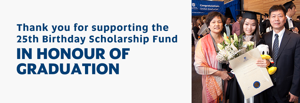 Thank you for supporting the 25th Birthday Scholarship Fund in Honour of Graduation