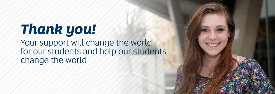 Thank you! Your support will change the world for our students and help our students change the world